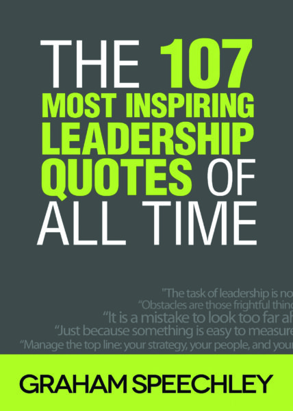 The 107 Most Inspiring Leadership Quotes of All Time